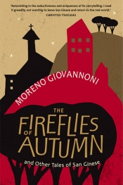 Michael Brennan reviews 'The Fireflies of Autumn: And other tales of San Ginese' by Moreno Giovannoni