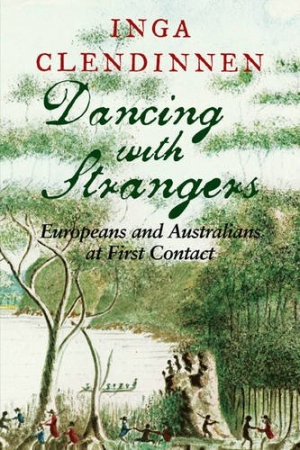 Alan Atkinson reviews 'Dancing with Strangers' by Inga Clendinnen