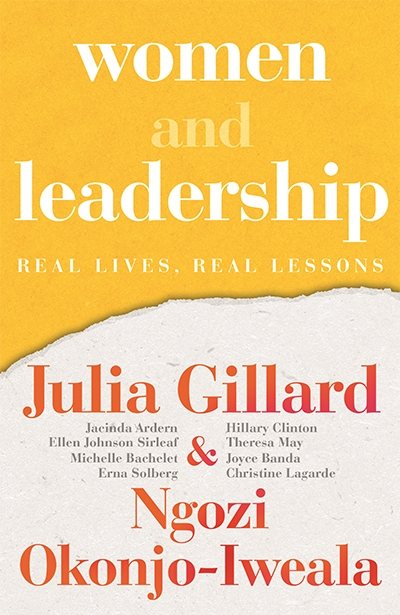 Megan Clement reviews 'Women and Leadership: Real lives, real lessons' by Julia Gillard and Ngozi Okonjo-Iweala
