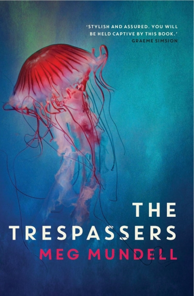 Amy Baillieu reviews 'The Trespassers' by Meg Mundell