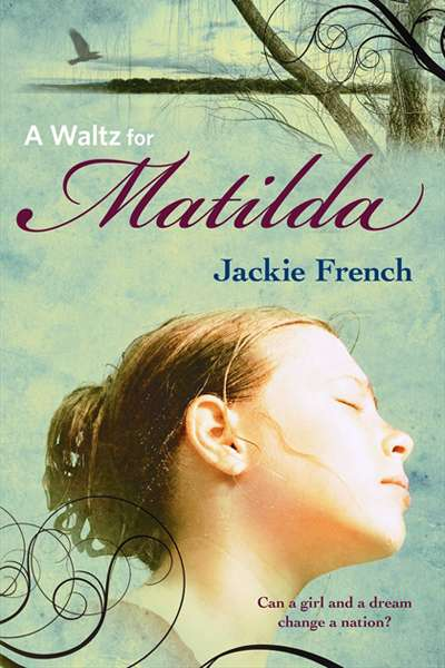 Gillian Dooley reviews ' A Waltz for Matilda' by Jackie French