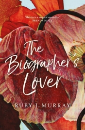 Suzanne Falkiner reviews 'The Biographer's Lover' by Ruby J. Murray