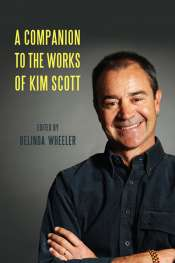 Bernadette Brennan reviews 'A Companion to the Works of Kim Scott' edited by Belinda Wheeler