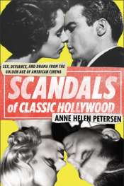 Eloise Ross reviews 'Scandals of Classic Hollywood' by Anne Helen Petersen