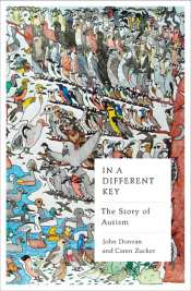 Nick Haslam reviews 'In a Different Key: The story of Autism' by John Donvan and Caren Zucker
