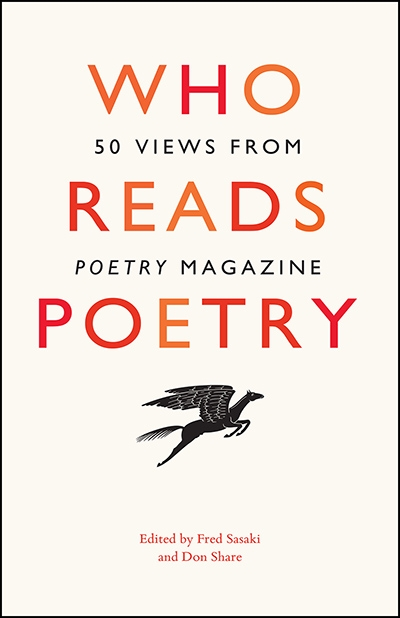 David McCooey reviews 'Who Reads Poetry: 50 views from Poetry Magazine' edited by Fred Sasaki and Don Share