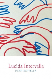Francesca Sasnaitis reviews 'Lucida Intervalla' by John Kinsella