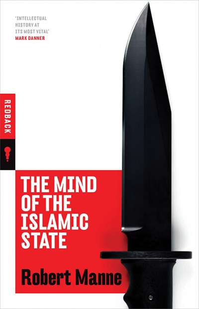 Michael Winkler reviews 'The Mind of the Islamic State' by Robert Manne