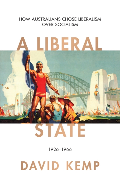 Frank Bongiorno reviews 'A Liberal State: How Australians chose liberalism over socialism, 1926–1966' by David Kemp