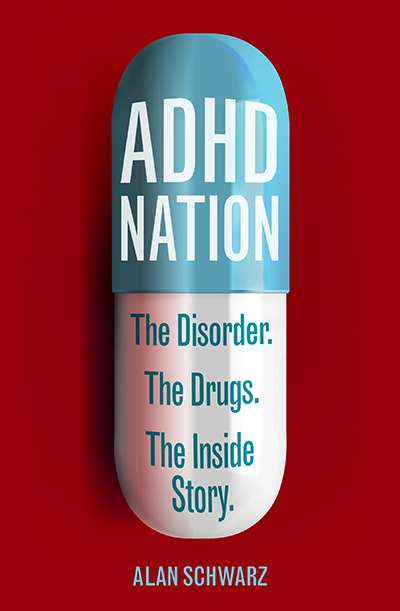 Nick Haslam reviews 'ADHD Nation: The disorder. The drugs. The inside story.' by Alan Schwarz