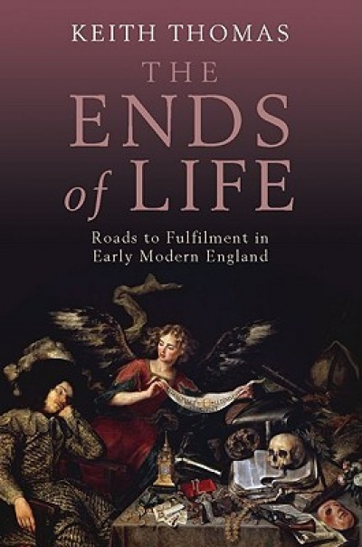 Wilfrid Prest reviews 'The Ends Of Life: Roads To Fulfilment In Early Modern England' by Keith Thomas