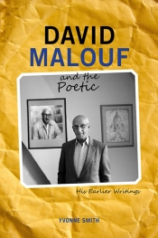 David McCooey reviews 'David Malouf and the Poetic: His earlier writings' by Yvonne Smith