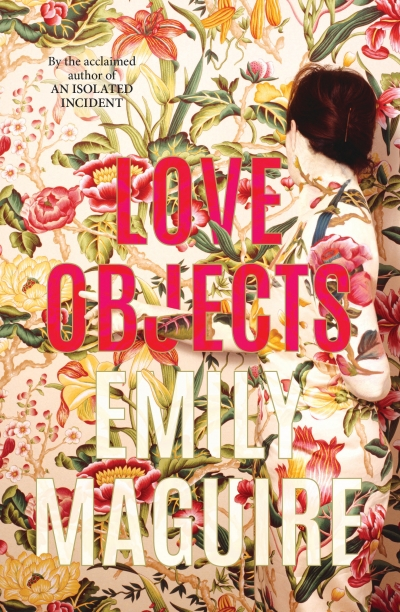 Fiona Wright reviews 'Love Objects' by Emily Maguire