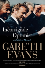 James Walter reviews 'Incorrigible Optimist: A political memoir' by Gareth Evans