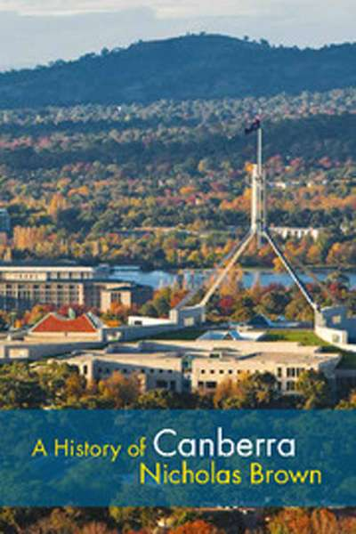 'A History of Canberra' by Nicholas Brown