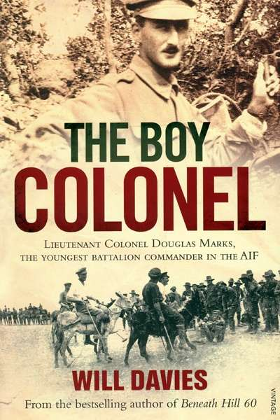 Jo Scanlan reviews 'The Boy Colonel: Lieutenant Colonel Douglas Marks, the Youngest Battalion Commander in the AIF' by Will Davies