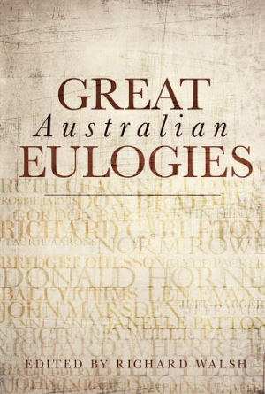 Toby Davidson reviews 'Great Australian Eulogies' edited by Richard Walsh