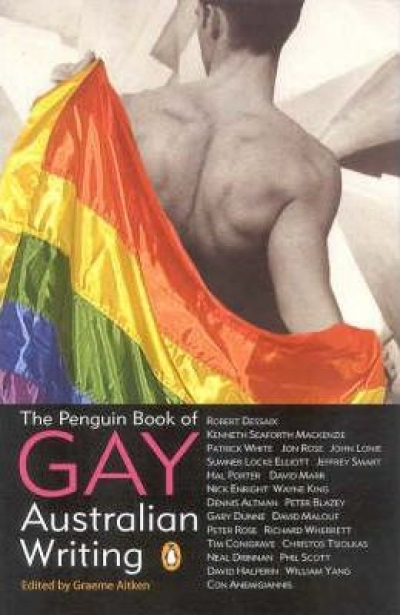 Peter Porter reviews 'The Penguin Book of Gay Australian Writing' edited by Graeme Aitken
