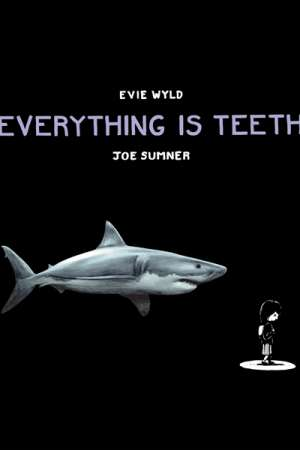 Chris Flynn reviews 'Everything Is Teeth' by Evie Wyld and Joe Sumner