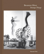 Brigitta Olubas reviews 'Bronwyn Oliver: Strange things' by Hannah Fink