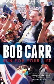 Stephen Mills reviews 'Run for Your Life' by Bob Carr