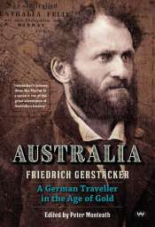 Christopher Menz reviews 'Australia: A German traveller in the age of gold' by Friedrich Gerstäcker