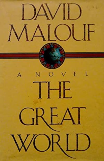 Gerard Windsor reviews 'The Great World' by David Malouf