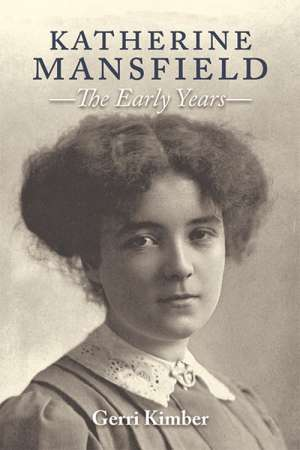 Ann-Marie Priest reviews 'Katherine Mansfield: The early years' by Gerri Kimber