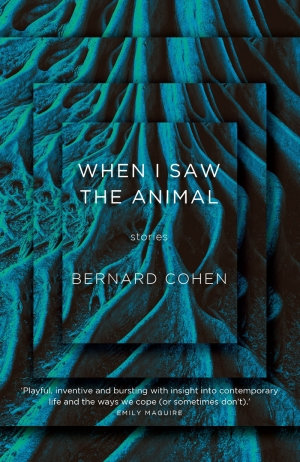 Anthony Lynch reviews 'When I Saw the Animal' by Bernard Cohen