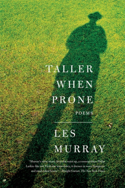 David McCooey reviews 'Taller When Prone' by Les Murray