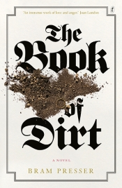 Anna MacDonald reviews 'The Book of Dirt' by Bram Presser