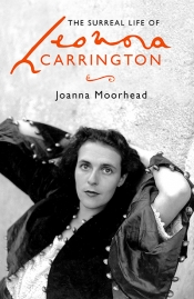 Gabriel García Ochoa reviews 'The Surreal Life of Leonora Carrington' by Joanna Moorhead