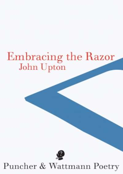 Geoff Page reviews 'Embracing The Razor' by John Upton