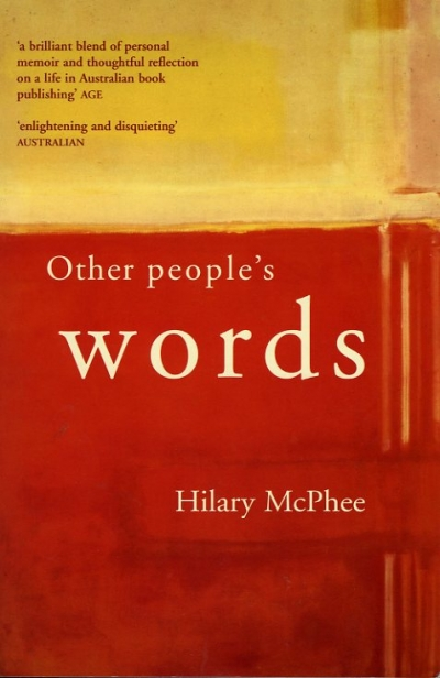 Kerryn Goldsworthy reviews 'Other People's Words' by Hilary McPhee