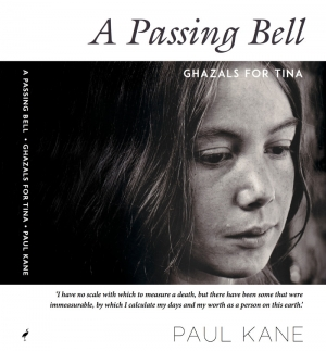 David McCooey reviews 'A Passing Bell: Ghazals for Tina' by Paul Kane