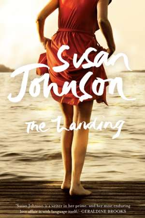 Anthony Lynch reviews 'The Landing' by Susan Johnson