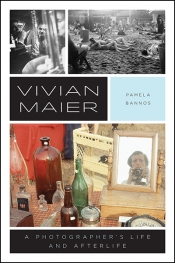Helen Ennis reviews 'Vivian Maier: A Photographer's Life and Afterlife' by Pamela Bannos