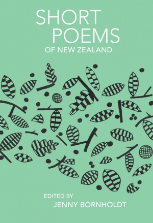 Joan Fleming reviews 'Short Poems of New Zealand' edited by Jenny Bornholdt