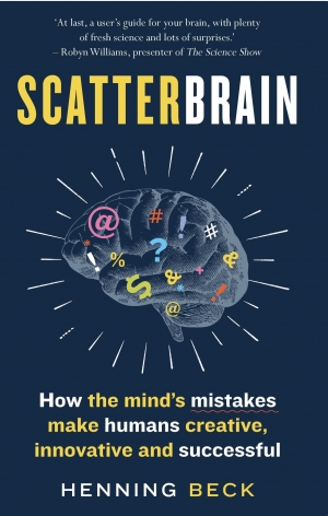Nick Haslam reviews 'Scatterbrain: How the mind's mistakes make humans creative, innovative and successful' by Henning Beck