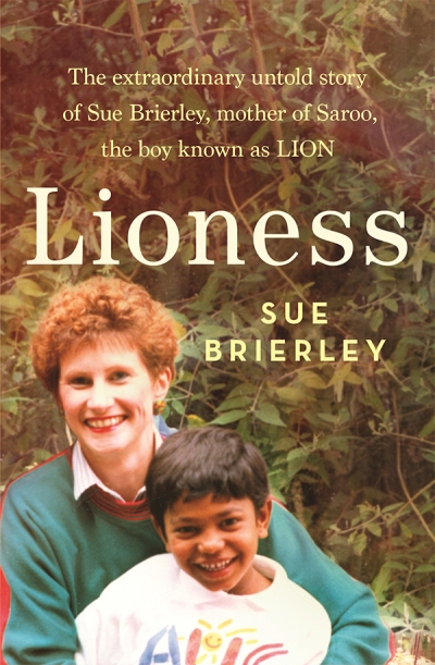 Margaret Robson Kett reviews 'Lioness: The extraordinary untold story of Sue Brierley, mother of Saroo, the boy known as Lion' by Sue Brierley