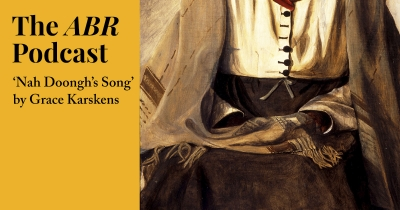 #6 The ABR Podcast: 'Nah Doongh's Song' by Grace Karskens
