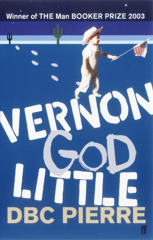 James Ley reviews 'Vernon God Little' by D.B.C. Pierre