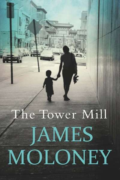 Sky Kirkham reviews 'The Tower Mill' by James Moloney