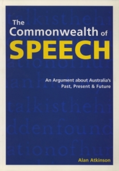 Beverley Kingston reviews 'The Commonwealth of Speech' by Alan Atkinson