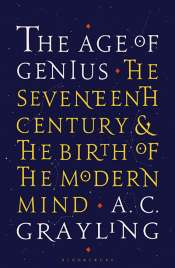 Kristian Camilleri reviews 'The Age of Genius: The seventeenth century and the birth of the modern mind' by A.C. Grayling