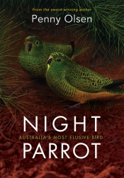 Neil Murray reviews 'Night Parrot: Australia's most elusive bird' by Penny Olsen