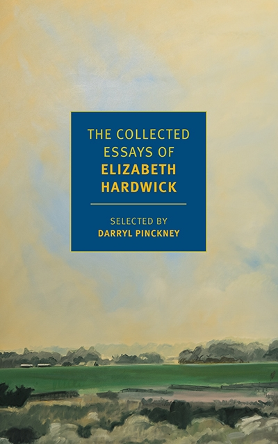 Patrick McCaughey reviews 'The Collected Essays of Elizabeth Hardwick' edited by Darryl Pinckney
