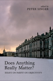 Janna Thompson reviews 'Does Anything Really Matter?: Essays on Parfit on objectivity' edited by Peter Singer