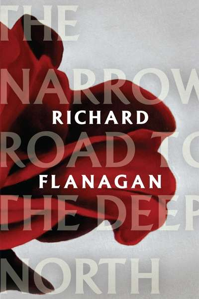 James Ley reviews 'The Narrow Road to the Deep North' by Richard Flanagan