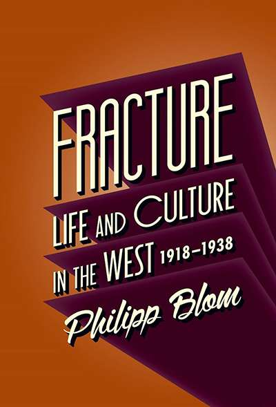 Peter Morgan reviews 'Fracture: Life and culture in the West 1918–1938' by Phillip Blom